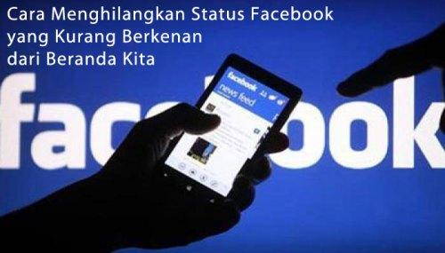 Cara Menghilangkan Status Facebook yang Kurang Berkenan dari Beranda Kita
